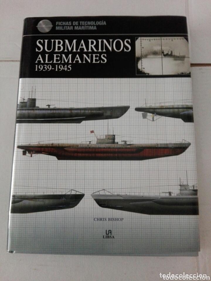 SUBMARINOS ALEMANES 1939-1945 (Militar - Libros y Literatura Militar)