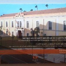 Militaria: MUSEO HISTORICO MILITAR DE CARTAGENA. Lote 172931062