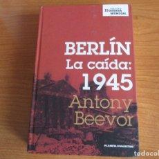 Militaria: LIBRO DE ANTONY BEEVOR DE LA SEGUNDA GUERRA MUNDIAL : BERLIN , LA CAIDA 1945. Lote 173096635