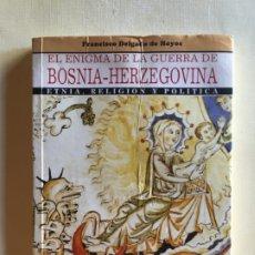 Militaria: EL ENIGMA DE LA GUERRA DE BOSNIA-HERZEGOVINA. Lote 173123238