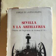 Militaria: SEVILLA Y LA ARTILLRÍA (HISTORIA DEL REGIMIENTO DE ARTILLERÍA Nº 14). Lote 173123952