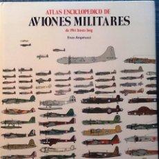 Militaria: ATLAS ENCICLOPEDICO DE AVIONES CIVILES Y MILITARES. EDITORIAL ORVESA 1981 . Lote 173531717
