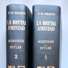 Militaria: W.W. DEAKIN: LA BRUTAL AMISTAD. Lote 173649647