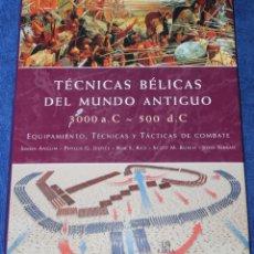 Militaria: TÉCNICAS BÉLICAS DEL MUNDO ANTIGUO - 3000 A.C - 500 D.C - LIBSA (2009). Lote 174041397