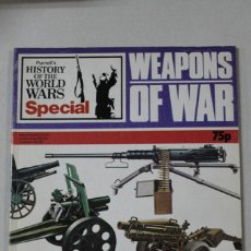 Militaria: HISTORY OF THE WORL WARS ESPECIAL WEAPONS OF WAR. Lote 174325627