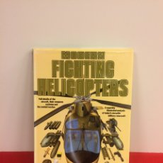 Militaria: MODERN FIGHTING HELICOPTERS. Lote 174426183