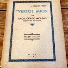 Militaria: VERSOS MIOS. AL SEGUNDO TERCIO. ANGEL GORDO MORENO LEGIONARIO DE HONOR. PRIMERA EDICION. 1942.. Lote 174549238