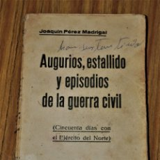 Militaria: AUGURIOS, ESTALLIDO Y EPISODIOS DE LA GUERRA CIVIL - JOAQUÍN PÉREZ MADRIGAL - 1936. Lote 174594333