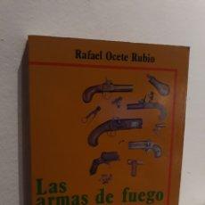 Militaria: LAS ARMAS DE FUEGO. Lote 174869369