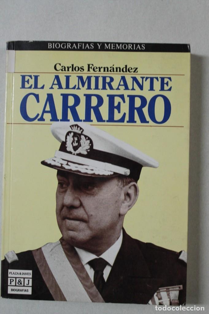 EL ALMIRANTE CARRERO BLANCO (Militar - Libros y Literatura Militar)
