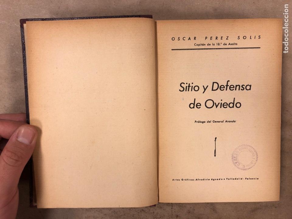 Militaria: SITIO Y DEFENSA DE OVIEDO. OSCAR PÉREZ SOLÍS. PRÓLOGO DEL GENERAL ARANDA. 1937 ARTES GRÁFICAS AFRODI - Foto 2 - 175117989
