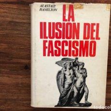 Militaria: LA ILUSIÓN DEL FASCISMO. UN ENSAYO SOBRE LOS INTELECTUALES Y EL FASCISMO 1919-1945. CARALT EDITORES. Lote 175118502