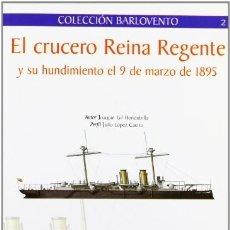 Militaria: EL CRUCERO REINA REGENTE Y SU HUNDIMIENTO EL 9 DE MARZO DE 1895. Lote 175253930