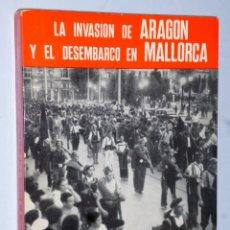 Militaria: LA INVASIÓN DE ARAGÓN Y EL DESEMBARCO DE MALLORCA. Lote 175269142