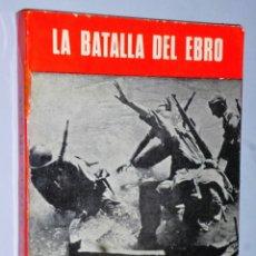 Militaria: LA BATALLA DEL EBRO. Lote 175269249