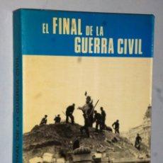 Militaria: EL FINAL DE LA GUERRA CIVIL. Lote 175269800