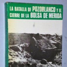Militaria: LA BATALLA DE POZOBLANCO Y EL CIERRE DE LA BOLSA DE MERIDA. Lote 175270067