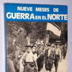 Militaria: NUEVE MESES DE GUERRA EN EL NORTE. Lote 175270242