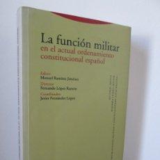 Militaria: LA FUNCION MILITAR EN EL ACTUAL ORDENAMIENTO CONSTITUCIONAL ESPAÑOL. EDITORIAL TROTTA 1995. Lote 175320338