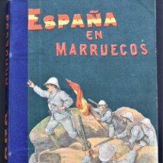 Militaria: PRECIOSO LIBRO ESPAÑA EN MARRUECOS, CRÓNICA DE LA CAMPAÑA DE 1909 - AUGUSTO RIERA - BARCELONA 1909. Lote 175472818