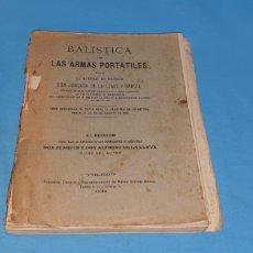 Militaria: LIBRO BALÍSTICA LAS ARMAS PORTÁTILES TOLEDO 1925 . VER ESTADO. Lote 175765110