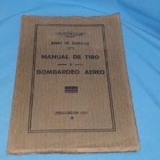 Militaria: MANUAL DE TIRO Y BOMBARDEO AÉREO . PUBLICACIÓN 1937 . ARMA DE AVIACIÓN. Lote 175765497
