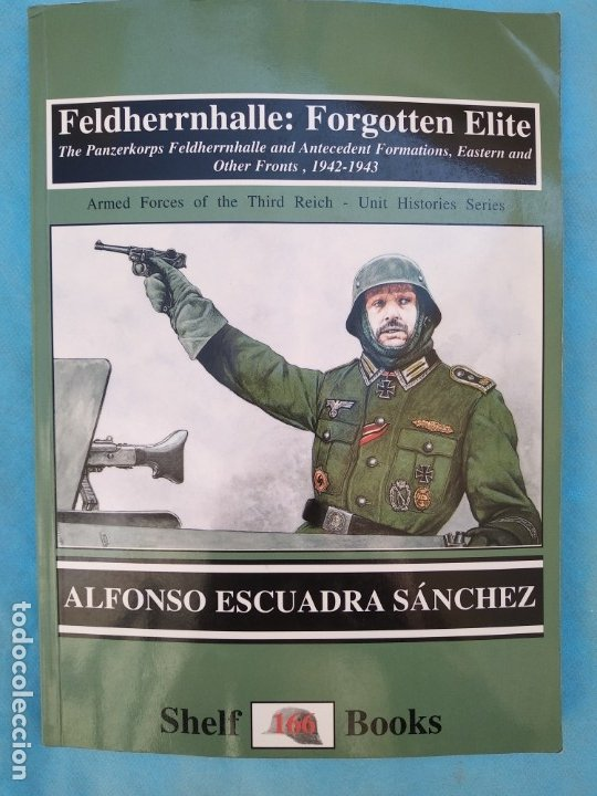 FELDHERRNHALLE: FORGOTTEN ELITE ALFONSO ESCUADRA (Militar - Libros y Literatura Militar)