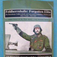 Militaria: FELDHERRNHALLE: FORGOTTEN ELITE ALFONSO ESCUADRA. Lote 175785708