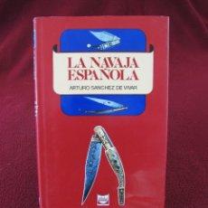 Militaria: LA NAVAJA ESPAÑOLA DE ARTURO SÁNCHEZ DE VIVAR. Lote 175836579