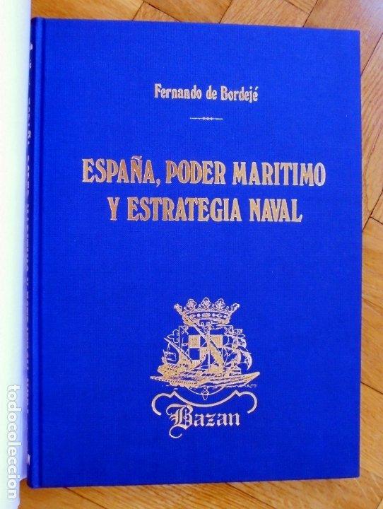 Militaria: ESPAÑA, PODER MARÍTIMO Y ESTRATEGIA NAVAL. FERNANDO DE BORDEJÉ. EMPRESA NACIONAL BAZÁN. ESPAÑA 1982. - Foto 2 - 175863262