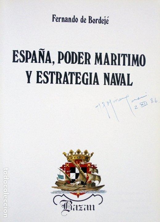 Militaria: ESPAÑA, PODER MARÍTIMO Y ESTRATEGIA NAVAL. FERNANDO DE BORDEJÉ. EMPRESA NACIONAL BAZÁN. ESPAÑA 1982. - Foto 3 - 175863262