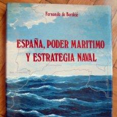 Militaria: ESPAÑA, PODER MARÍTIMO Y ESTRATEGIA NAVAL. FERNANDO DE BORDEJÉ. EMPRESA NACIONAL BAZÁN. ESPAÑA 1982.. Lote 175863262