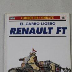 Militaria: EL CARRO LIGERO RENAULT FT. Lote 176203503