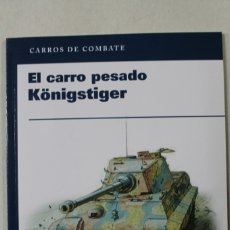 Militaria: EL CARRO PESADO KÖNIGSTIGER. Lote 176203949