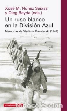 UN RUSO BLANCO EN LA DIVISIÓN AZUL (Militar - Libros y Literatura Militar)