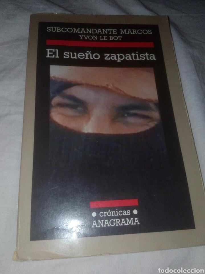 EL SUEÑO ZAPATISTA SUBCOMANDANTE MARCOS ,YVON LE BOT ,CRÓNICAS ANAGRAMA,GUERRILLAS (Militar - Libros y Literatura Militar)