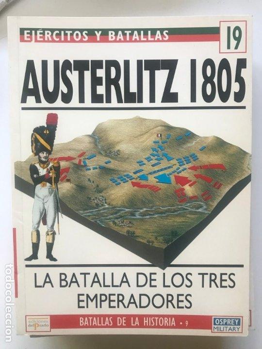 AUSTERLITZ 1805 LA BATALLA DE LOS TRES EMPERADOR. EJERCITOS Y BATALLAS 19 .BATALLAS DE LA HISTORIA 9 (Militar - Libros y Literatura Militar)