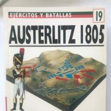 Militaria: AUSTERLITZ 1805 LA BATALLA DE LOS TRES EMPERADOR. EJERCITOS Y BATALLAS 19 .BATALLAS DE LA HISTORIA 9. Lote 176280453
