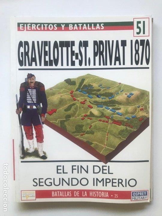 GRAVELOTTE-ST. PRIVAT 1870 . EJERCITOS Y BATALLAS 51 .BATALLAS DEL MUNDO 25 (Militar - Libros y Literatura Militar)