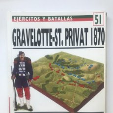 Militaria: GRAVELOTTE-ST. PRIVAT 1870 . EJERCITOS Y BATALLAS 51 .BATALLAS DEL MUNDO 25. Lote 176284349