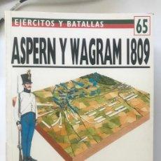 Militaria: ASPERN Y WAGRAM 1809. EJERCITOS Y BATALLAS 65 .BATALLAS DEL MUNDO 32. Lote 176284487