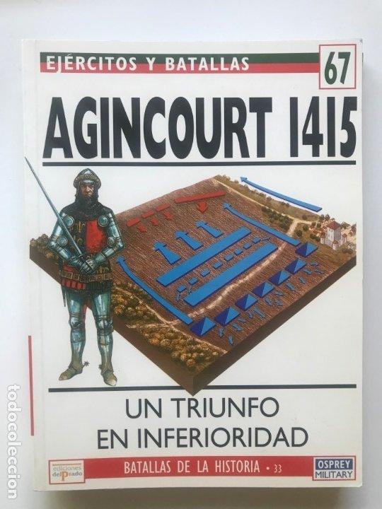 AGINCOURT 1415. EJERCITOS Y BATALLAS 67 .BATALLAS DEL MUNDO 33 (Militar - Libros y Literatura Militar)