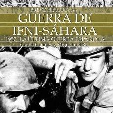 Militaria: BREVE HISTORIA DE LA GUERRA IFNI SAHARA. Lote 176284939