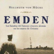 Militaria: EMDEN. LAS HAZAÑAS DEL FAMOSO CRUCERO ALEMÁN EN LOS MARES DE ORIENTE. 1914. HELLMUTH VON MÜCKE. Lote 176406957