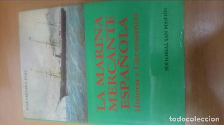 LIBRO LA MARINA MERCANTE ESPAÑOLA, HISTORIA Y CIRCUNSTANCIAS. JOSÉ CERVERA PERY. (Militar - Libros y Literatura Militar)
