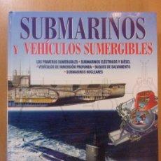 Militaria: SUBMARINOS Y VEHÍCULOS SUMERGIBLES / JEFFREY TALL / LIBSA. 2003. Lote 176638002