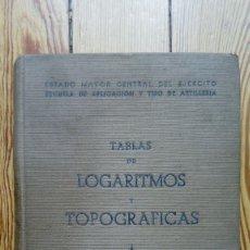 Militaria: TABLAS LOGARITMOS Y TOPOGRAFÍAS ESTADO MAYOR EJERCITO ARTILLERÍA 1946 MILITAR. Lote 176665640