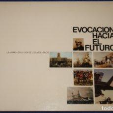 Militaria: EVOCACIÓN HACIA EL FUTURO - LA ARMADA EN LA VIDA DE LOS ARGENTINOS - CENTRO NAVAL (1985) . Lote 176679108