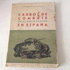 Militaria: CARROS DE COMBATE REGLAMENTARIOS EN ESPAÑA EDITORIAL NACIONAL 1942 COMADANTE DALIAS . Lote 176852178