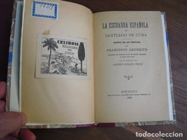 Militaria: 1903 LA ESCUADRA ESPAÑOLA EN SANTIAGO DE CUBA DIARIO DE UN TESTIGO FRANCISCO ARDERIUS - Foto 2 - 176957940